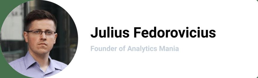 Julius Fedorovicius, Founder of Analytics Mania